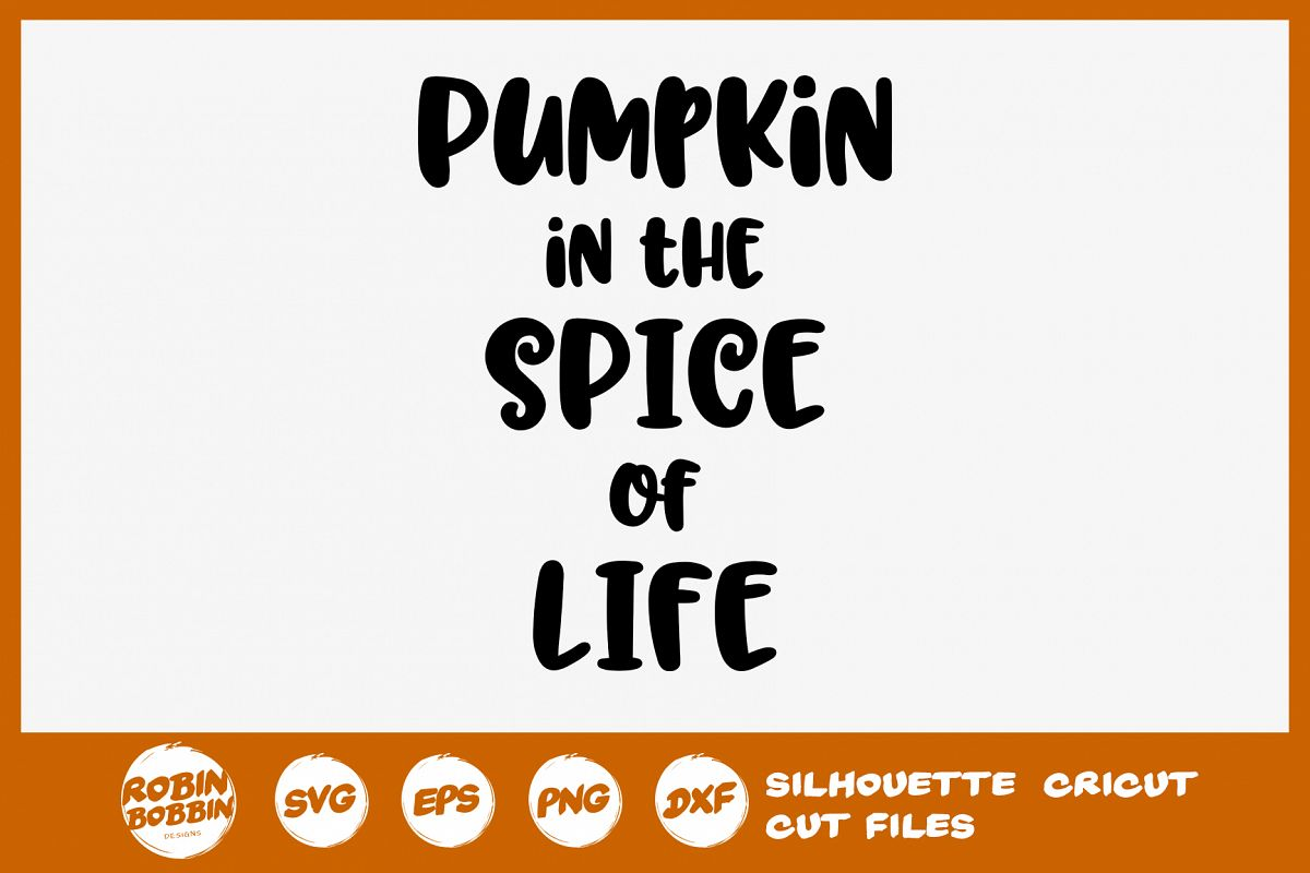 Pumpkin the the Spice of Life SVG - Autumn Quotes SVG example image 1
