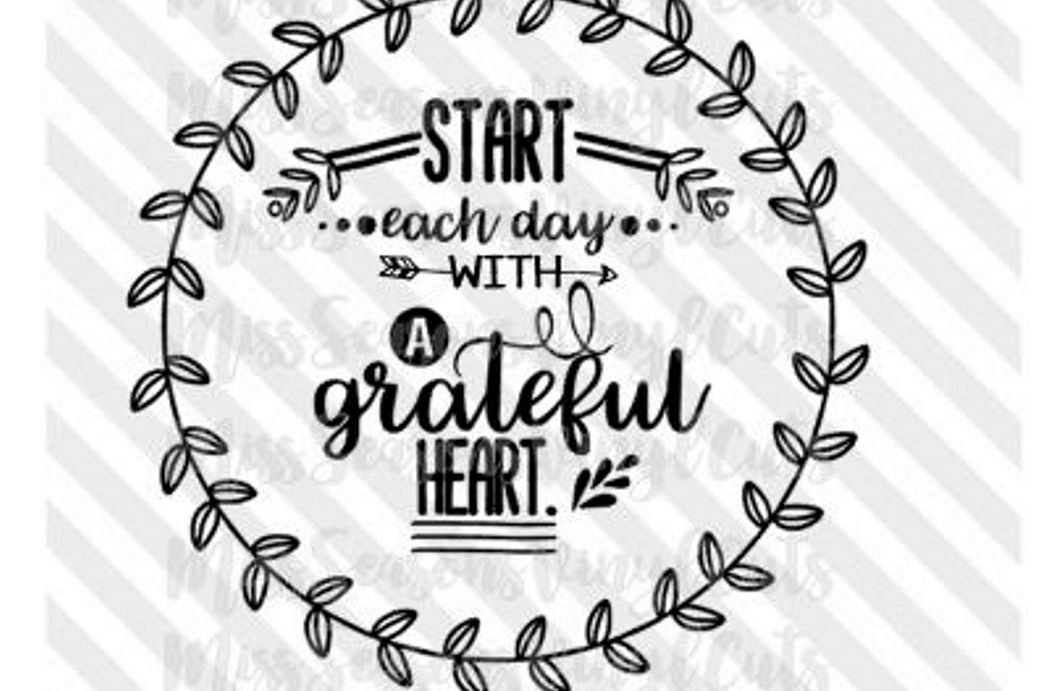 Start Each Day with a Grateful Heart Quote SVG  example image 1