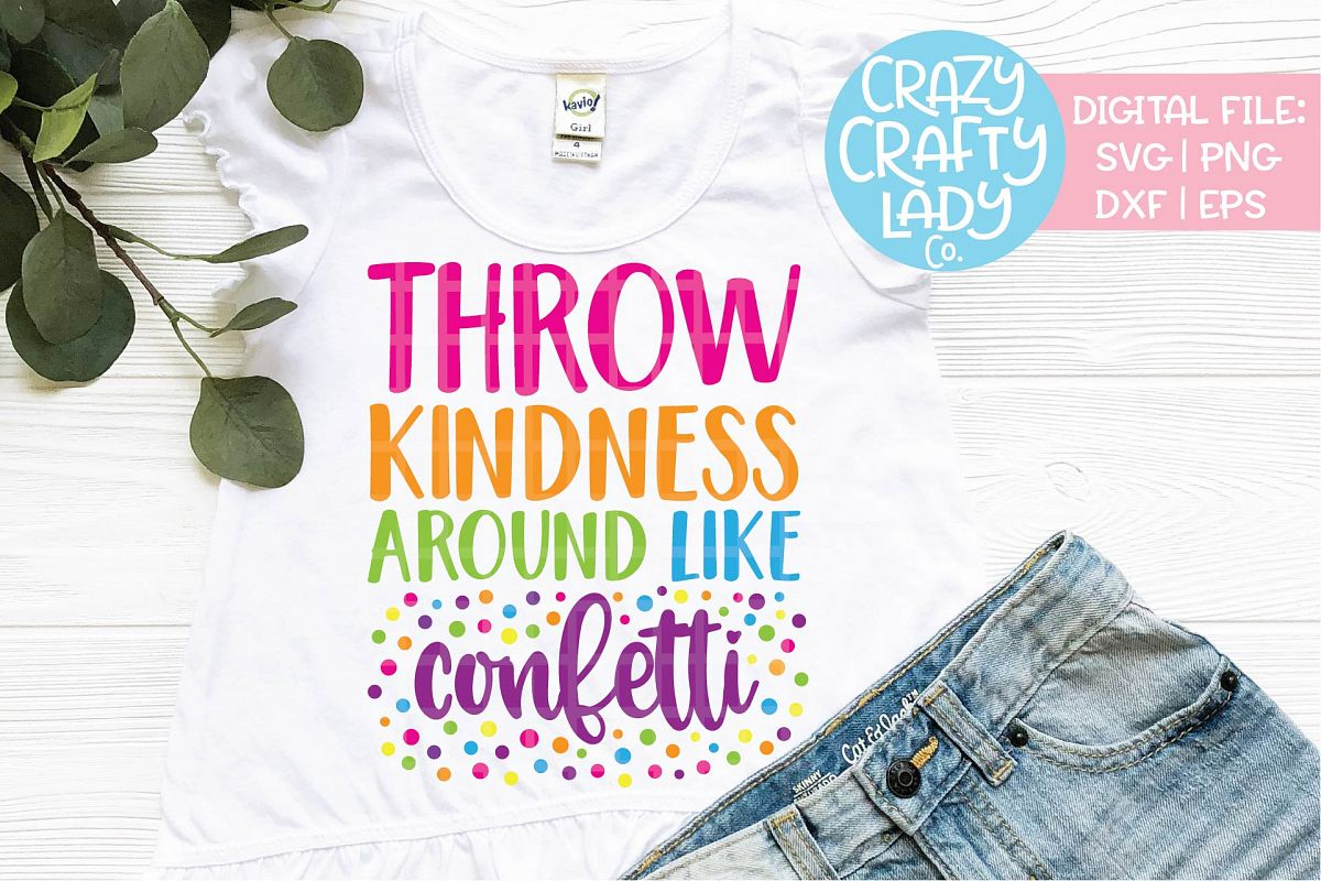 Throw Kindness Around Like Confetti SVG DXF EPS PNG Cut File example image 1