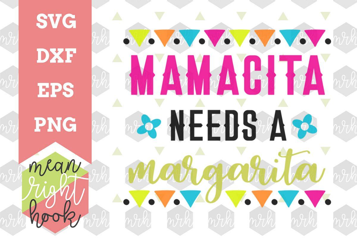 Download Mamacita Needs A Margarita   Cinco De Mayo Design - SVG ...