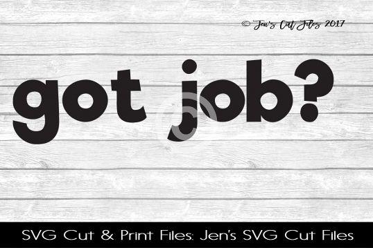 Got Job SVG Cut File example image 1