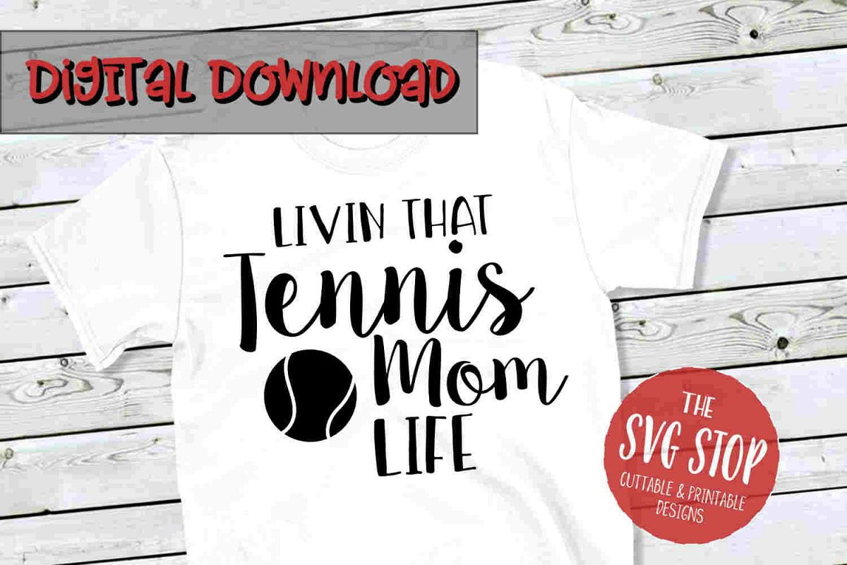 Tennis Mom Life -SVG, PNG, DXF example image 1