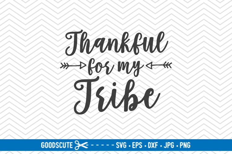 Thankful for My Tribe - SVG DXF JPG PN example image 1