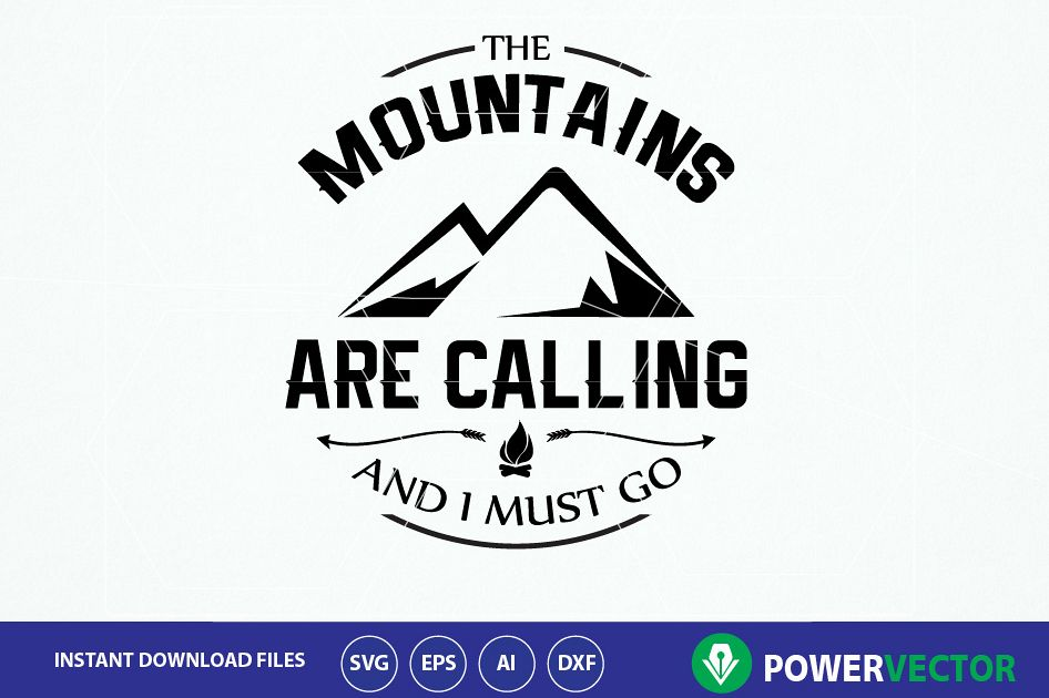Svg The Mountains Are Calling And I Must Go Silhouette Cut File. Svg Adventure Printable Design example image 1