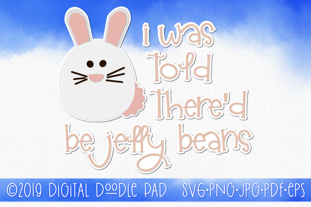 Easter Bunny Was Told There'd Be Jelly Beans example image 1