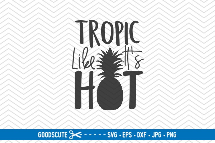 Tropic Like It's Hot - SVG DXF JPG PNG EPS example image 1