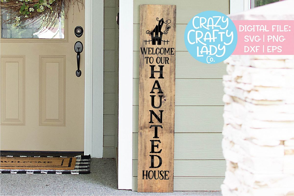 Welcome to Our Haunted House Sign SVG DXF EPS PNG Cut File example image 1