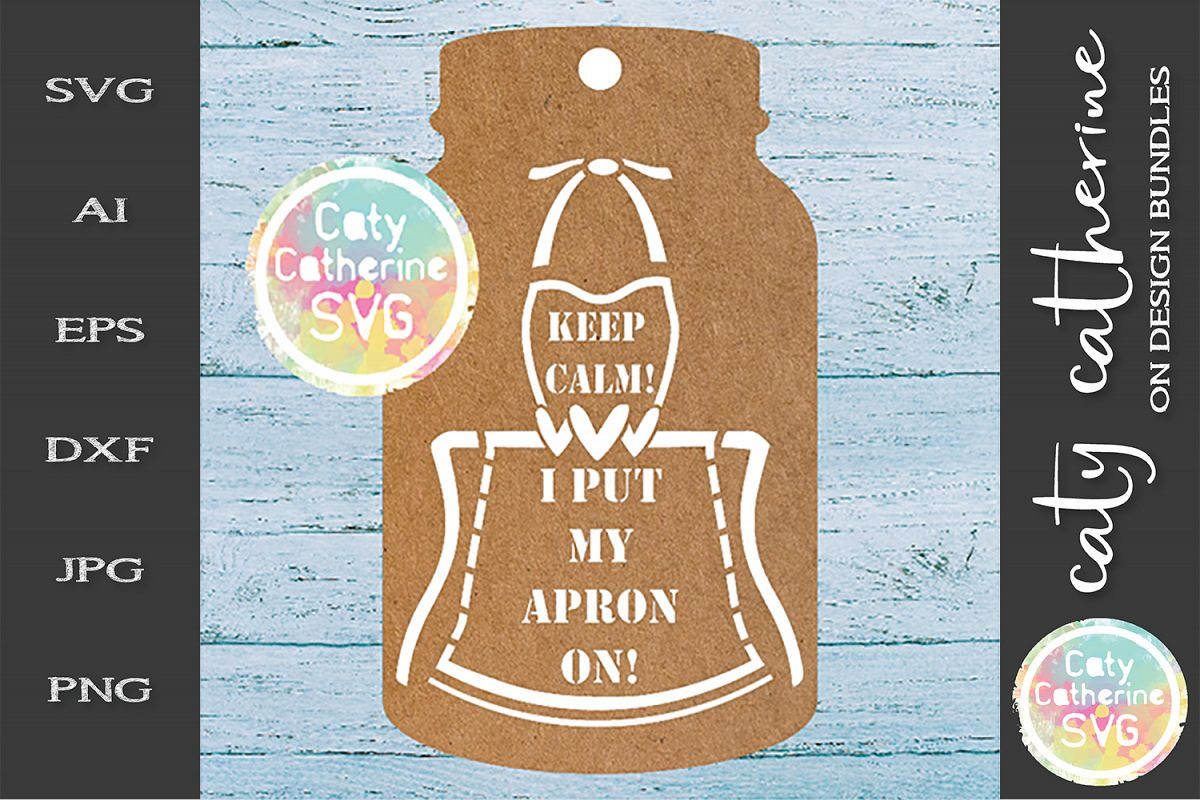 Home Made Baking Gift Tag SVG Keep Calm I Put My Apron On example image 1