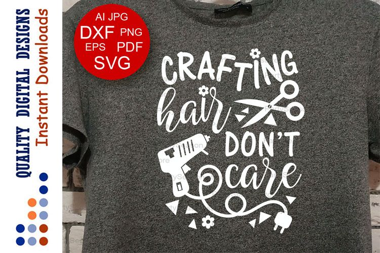 Crafting hair don't care svg files sayings example image 1