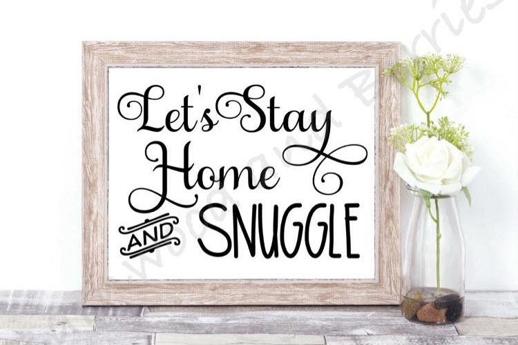Let's Stay Home and Snuggle SVG example image 1