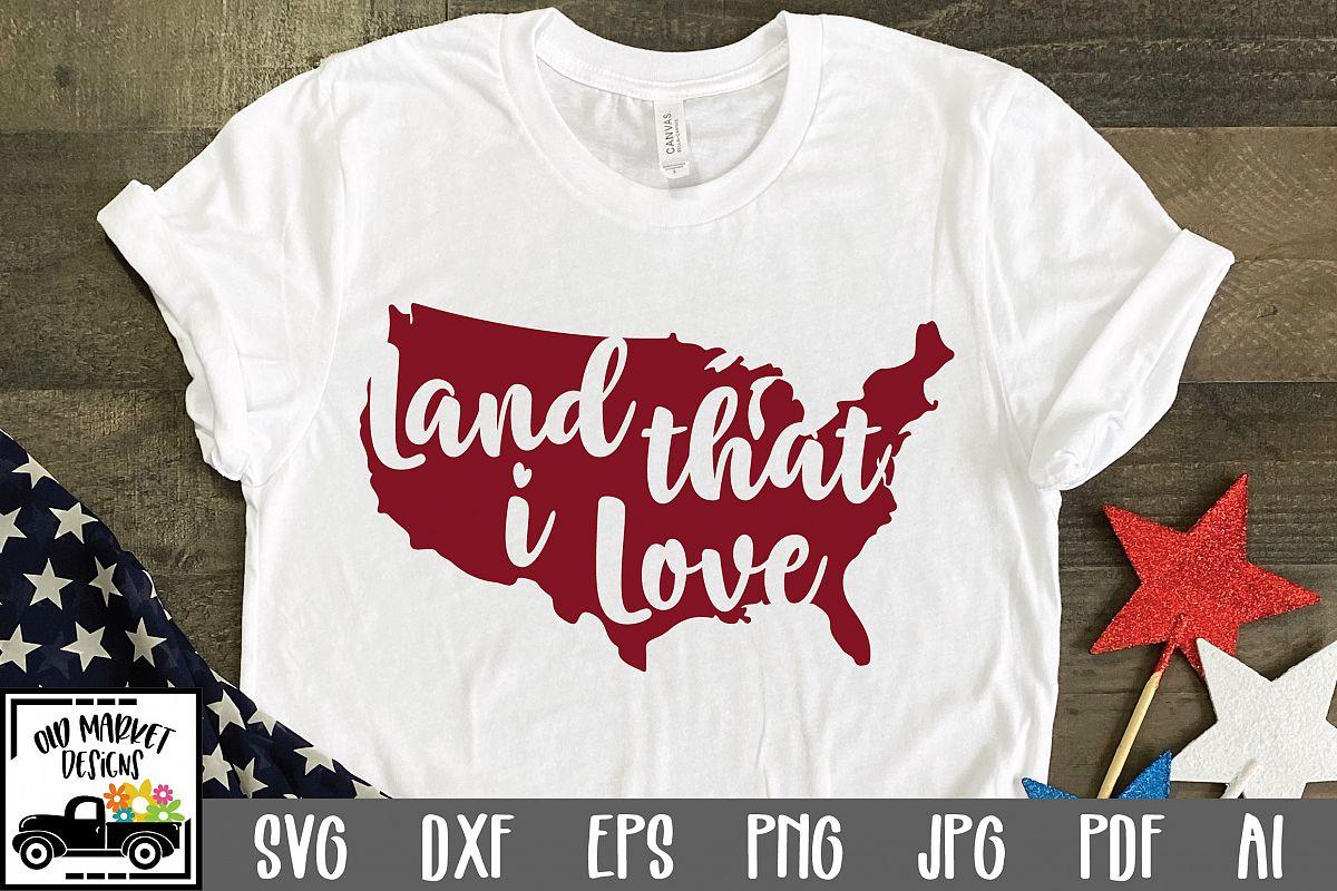 1991+ Land That I Love Svg SVG PNG EPS DXF File