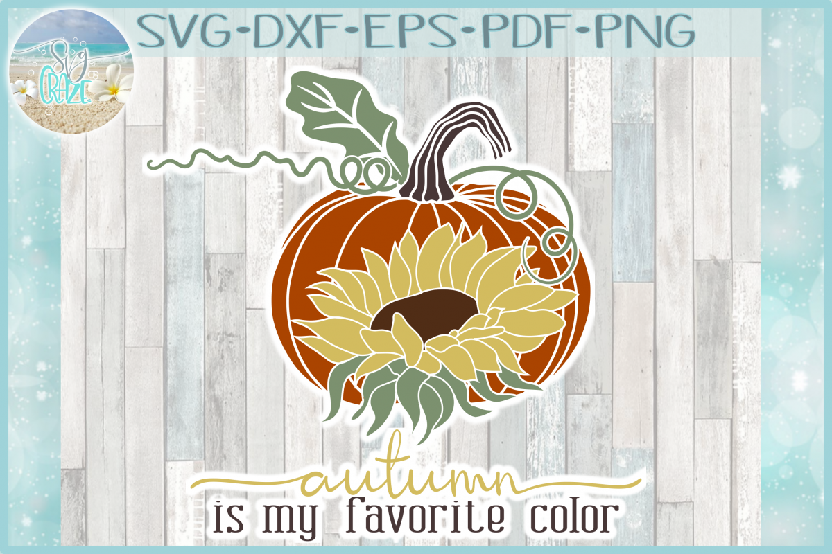 Autumn Is My Favorite Color Quote With Pumpkin Sunflower SVG example image 1