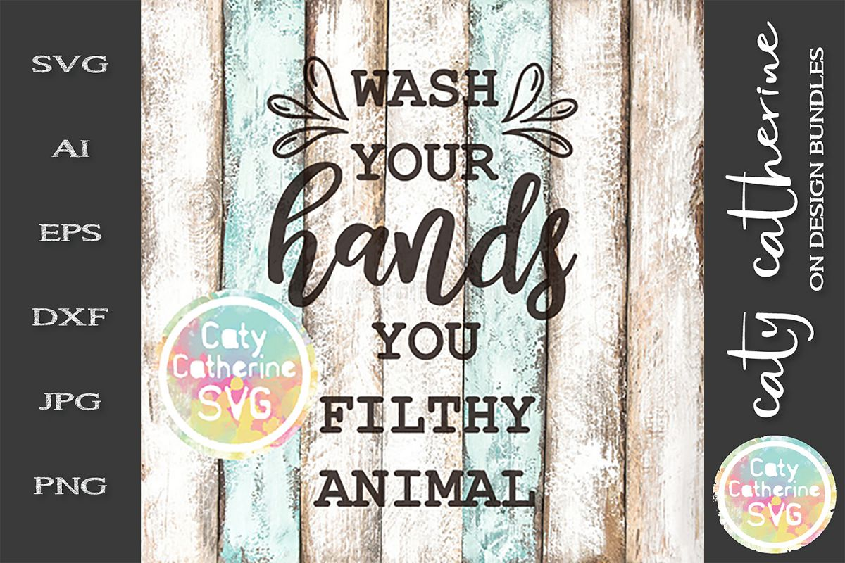 Wash Your Hnads You Filthy Animal SVG Cut File example image 1