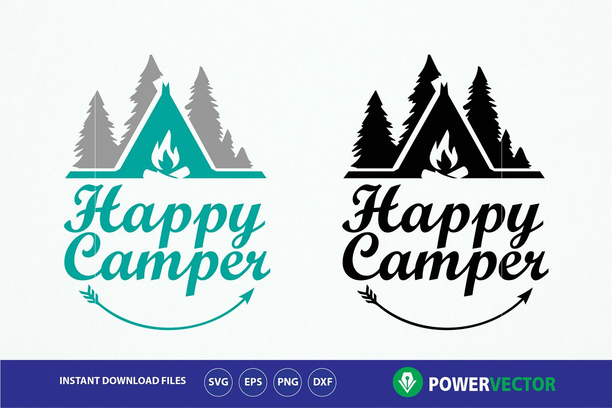 Happy Camper Svg Eps Png Dxf Vinyl