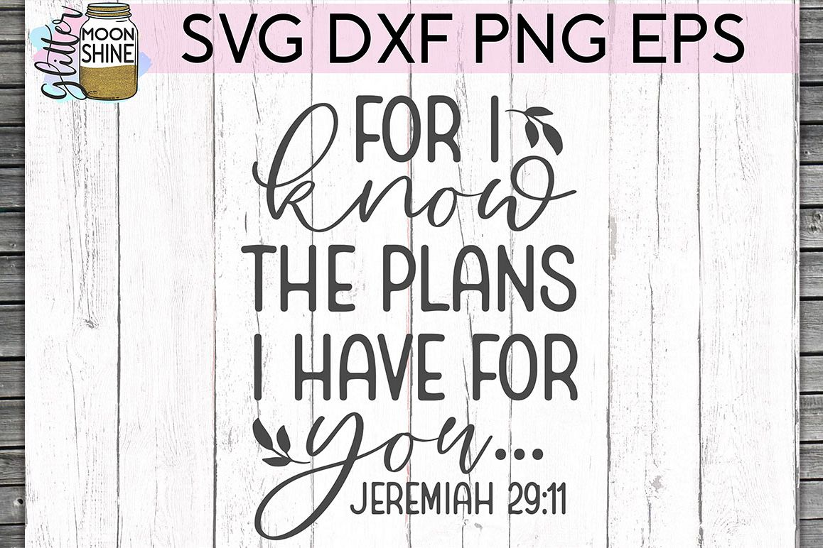 For I Know The Plans SVG DXF PNG EPS Cutting Files example image 1