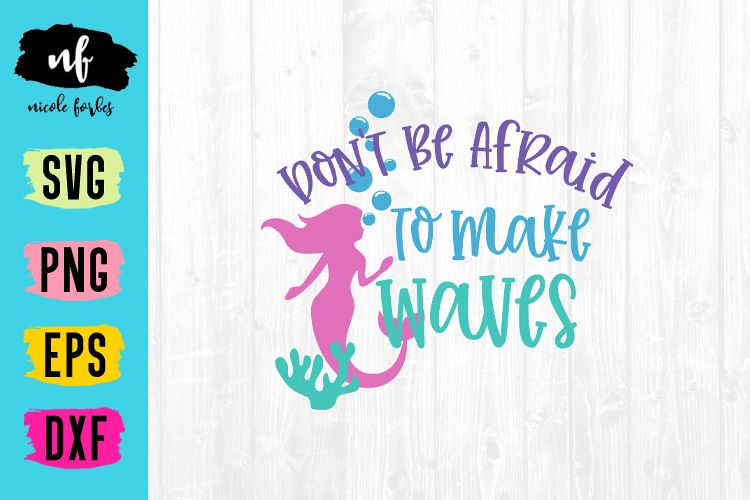 Don't Be Afraid To Make Waves SVG Cut File example image 1