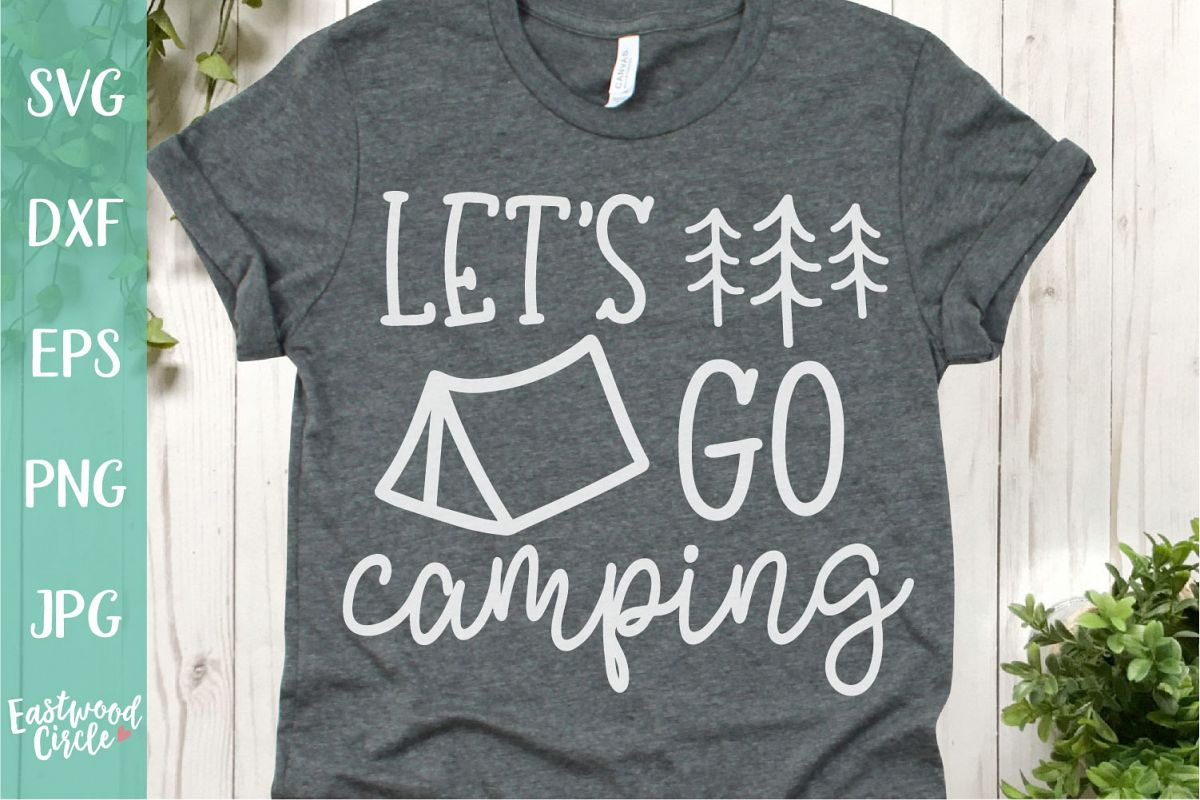 Let's Go Camping - A Camping SVG example image 1