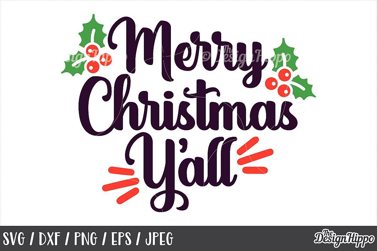 Merry Christmas Yall.Merry Christmas Yall Svg Png Dxf Cricut Cut Files Jpeg