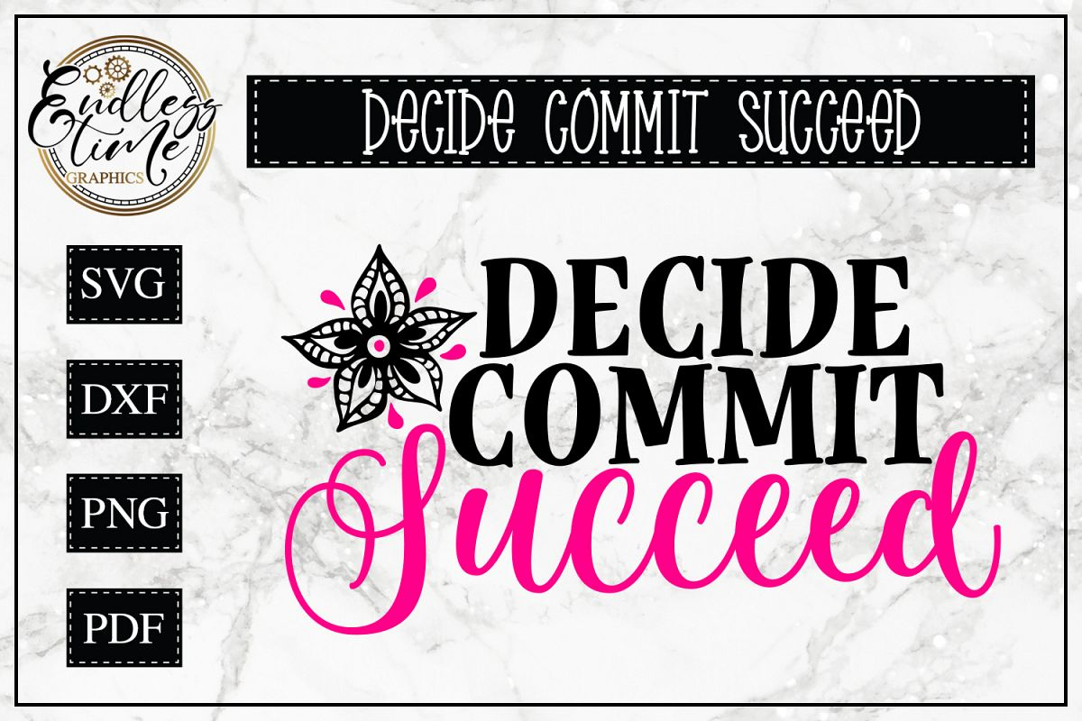 Decide Commit Succeed - A Motivational SVG example image 1