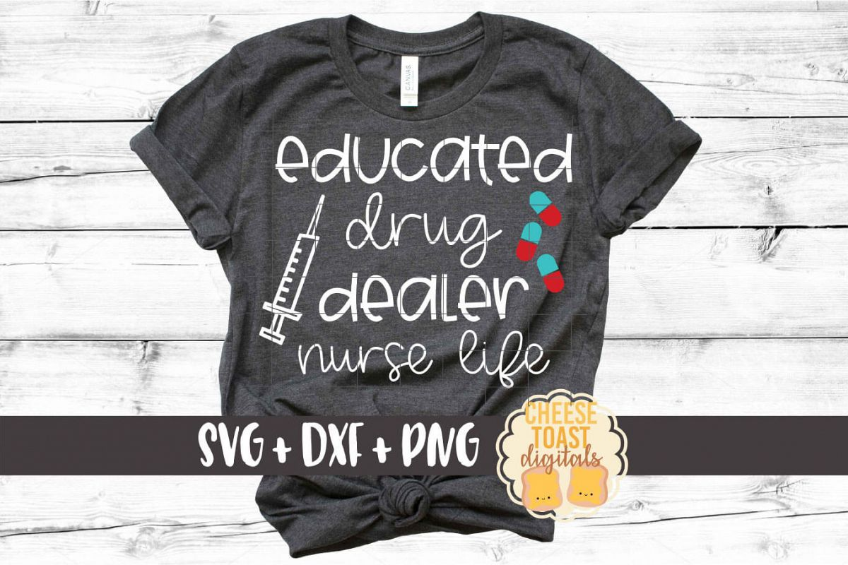 Educated Drug Dealer - Nurse Design SVG PNG DXF Cut Files example image 1