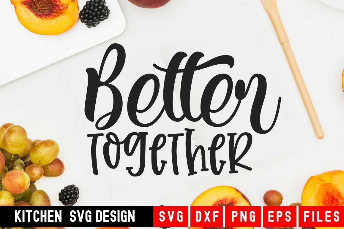 Better Together|Svg file|kitchen towel svg example image 1