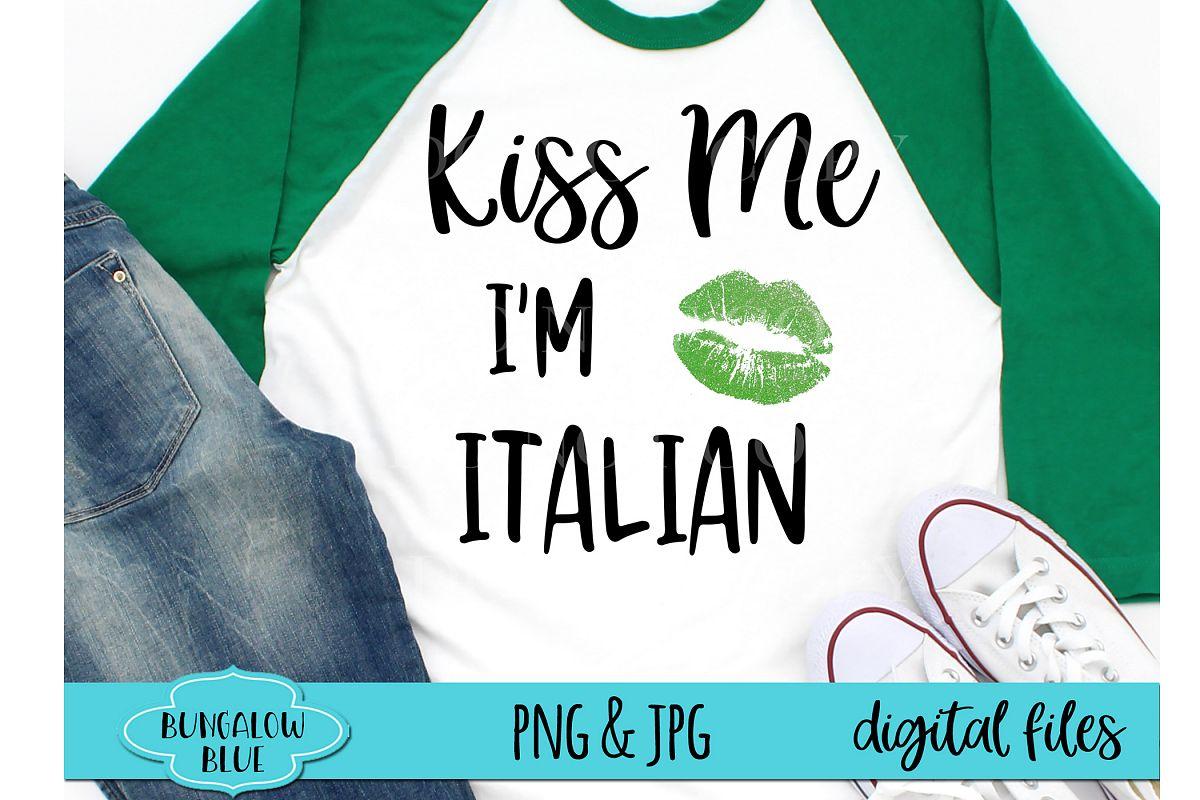Kiss Me I'm Italian St. Patrick's Day Digital Download example image 1