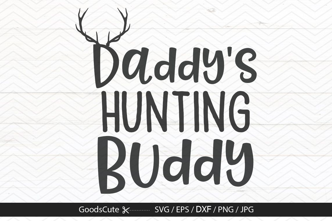 ffd651265 Daddy's Hunting Buddy - SVG DXF JPG PNG EPS example image 1