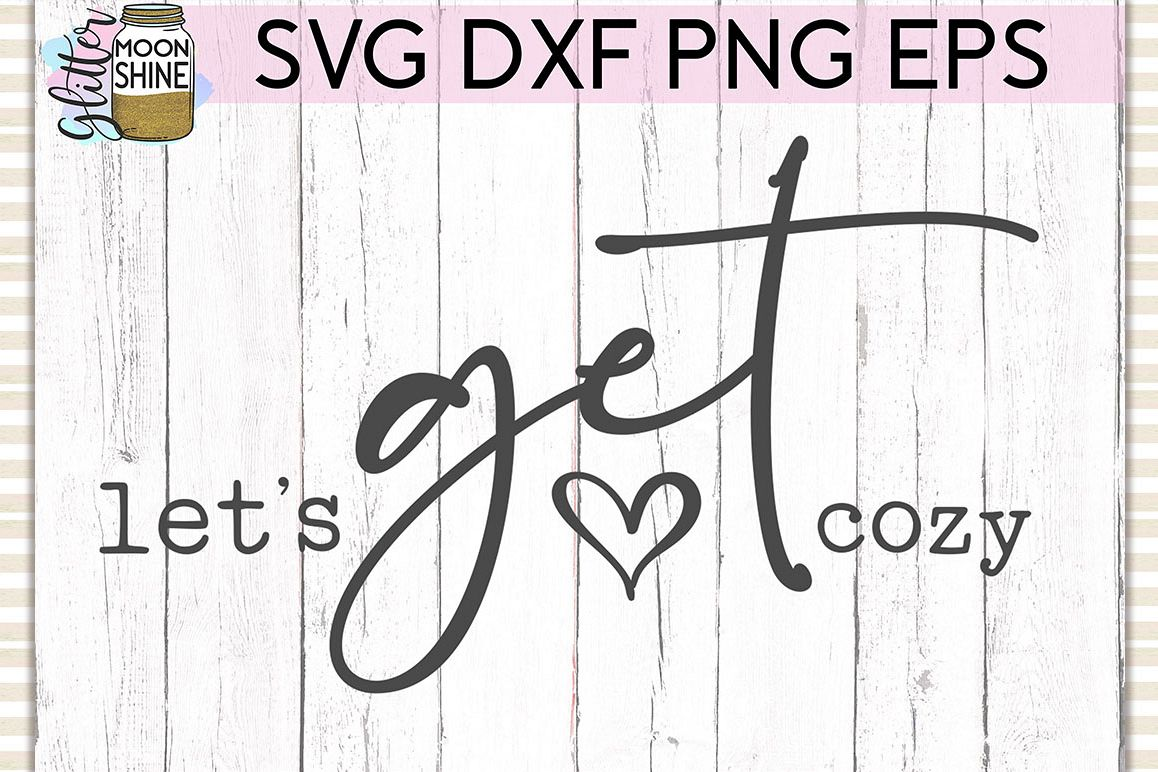 Let's Get Cozy SVG DXF PNG EPS Cutting Files example image 1