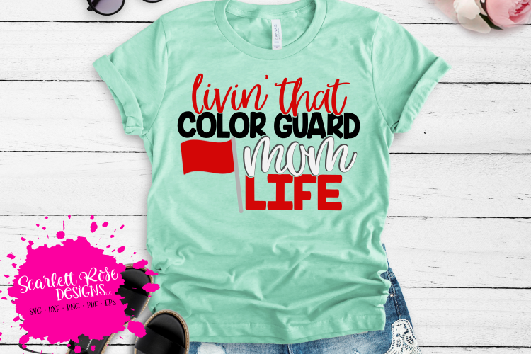 Livin' That Color Guard Mom Life SVG example image 1