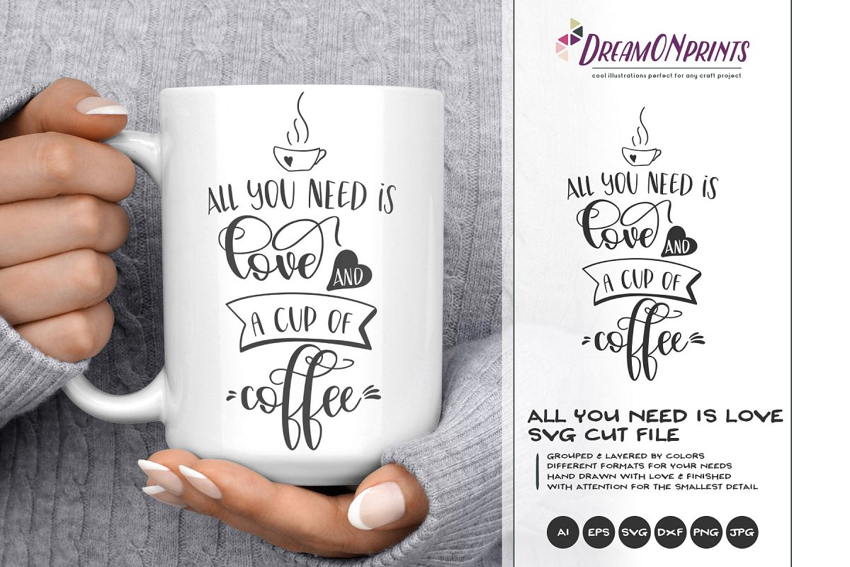 Coffee SVG | All You Need is Love and a Cup of Coffee example image 1