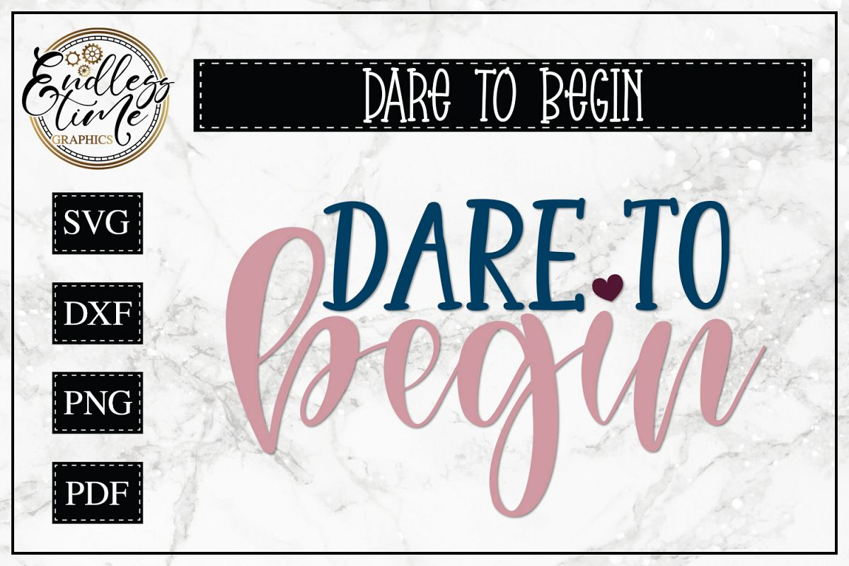 Dare To Begin - A Motivational SVG example image 1