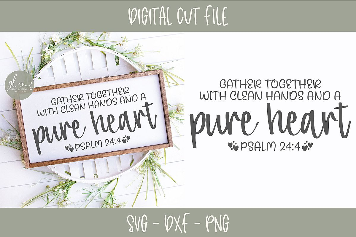 Gather Together With Clean Hands And A Pure Heart - SVG example image 1