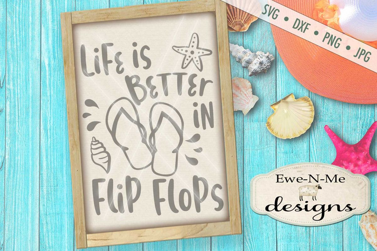 Life Is Better In Flip Flops Summer SVG DXF Files example image 1