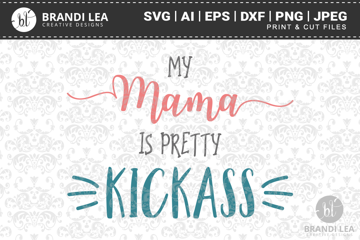 My Mama is Pretty Kickass SVG Cutting Files example image 1