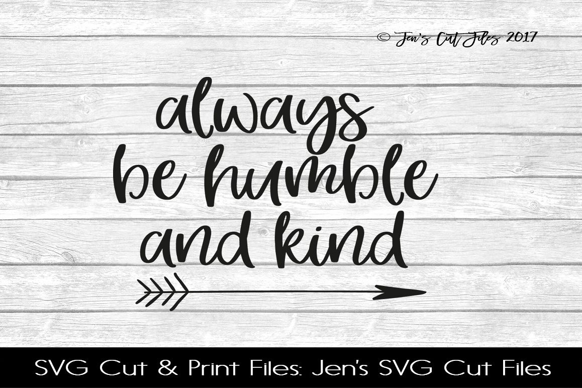 Always Be Humble And Kind SVG Cut File example image