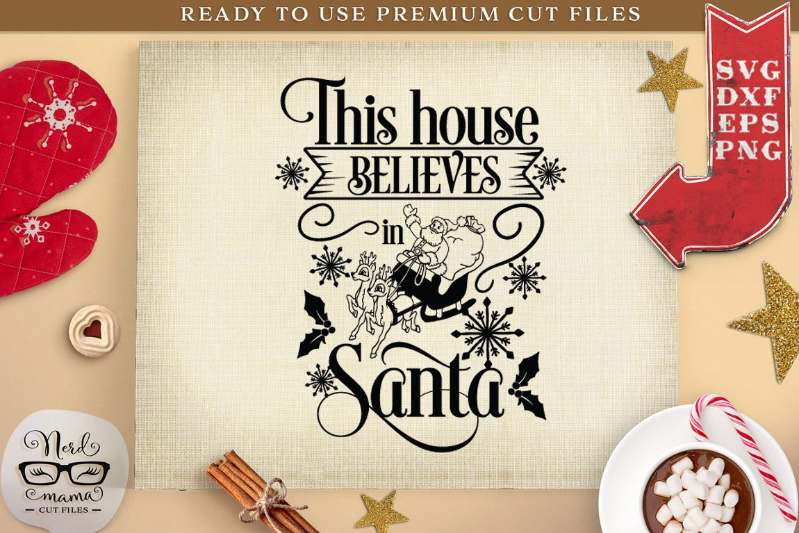 This House believes in Santa SVG Cut File example image 1