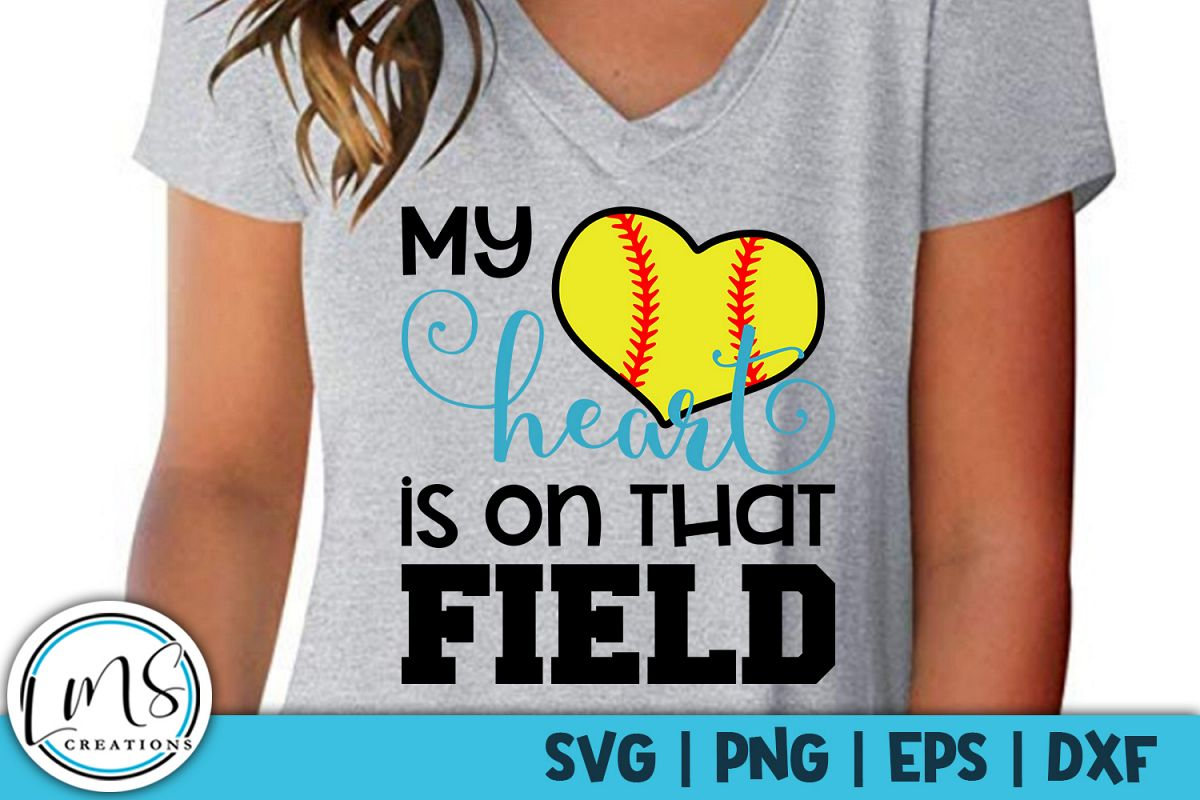 My Heart is on that Field Softball SVG, PNG, EPS, DXF example image 1