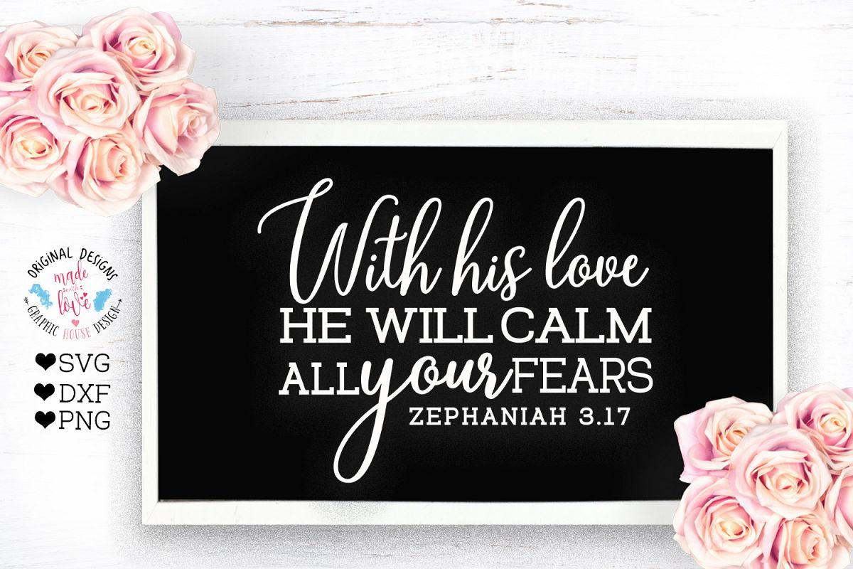 With his Love He Will Calm all Your Fears - Cut File example image 1