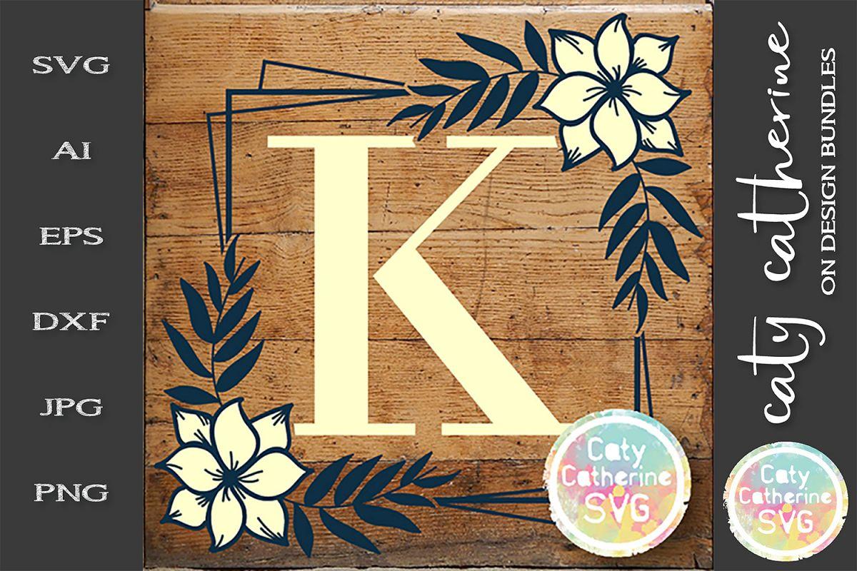 Letter K Floral Monogram Frame SVG Cut File example image 1