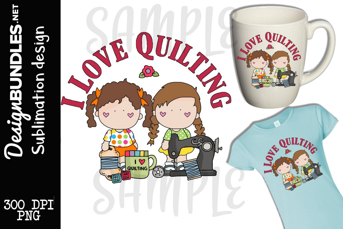 I Love Quilting Sublimation Design example image 1