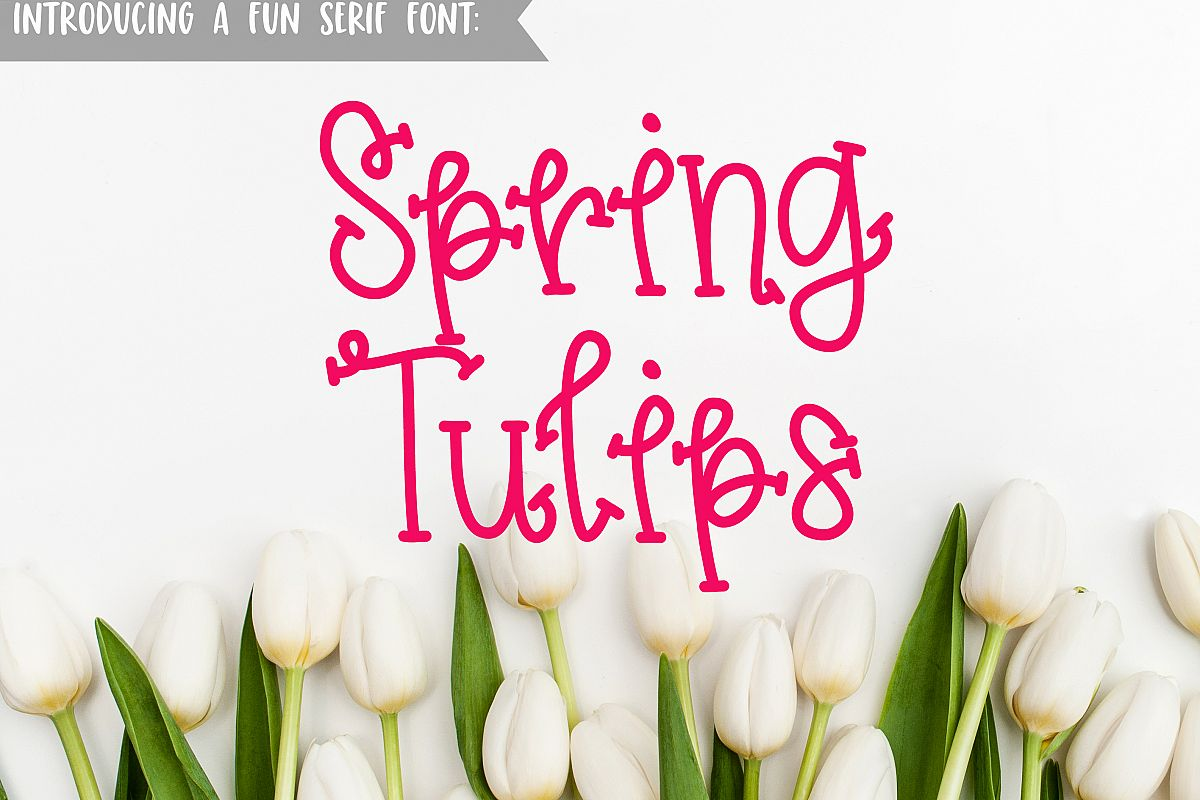 Spring Tulips Font - A Fun Hand Lettered Serif Font example image 1