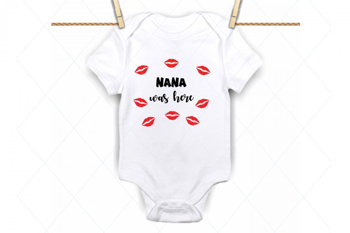 Nana was here svg, onesie svg file, grandma kisses svg example image 1