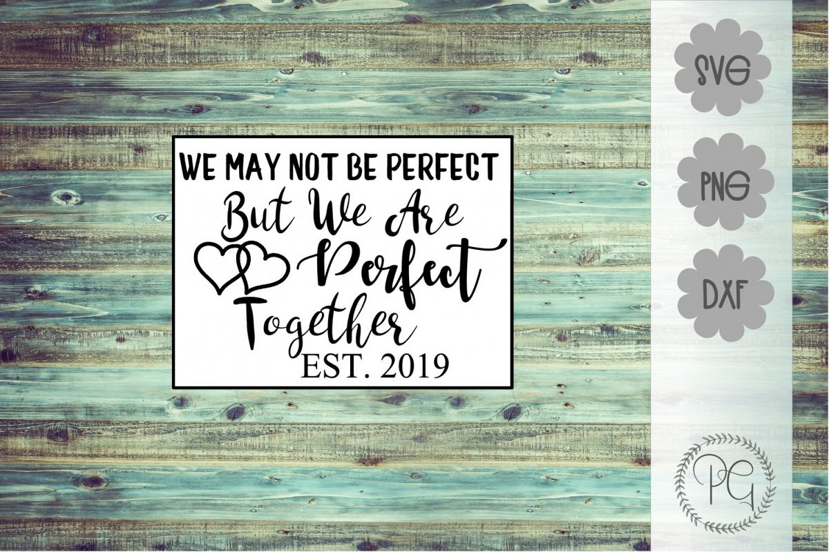 Perfect Together SVG PNG DXF example image 1