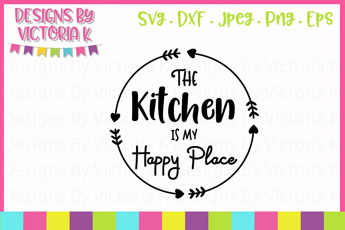 The Kitchen is My Happy Place SVG Cut File example image 1
