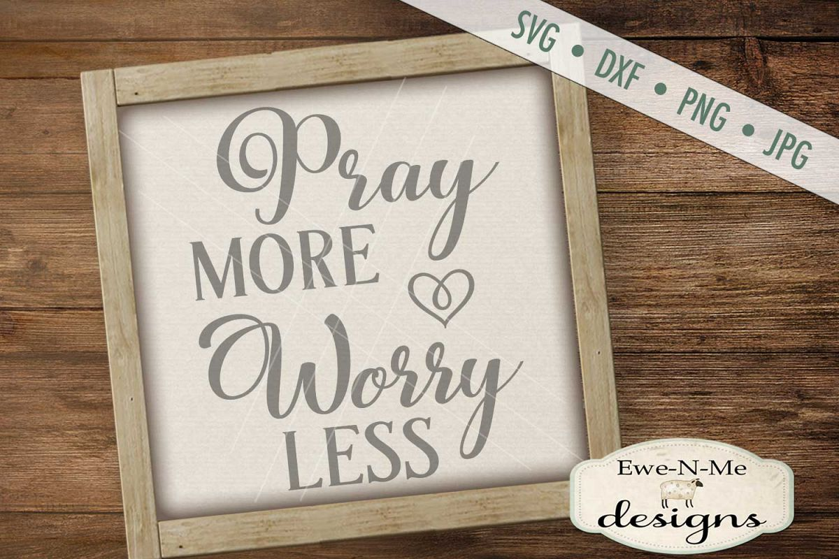 Pray More Worry Less SVG DXF Cut File example image 1