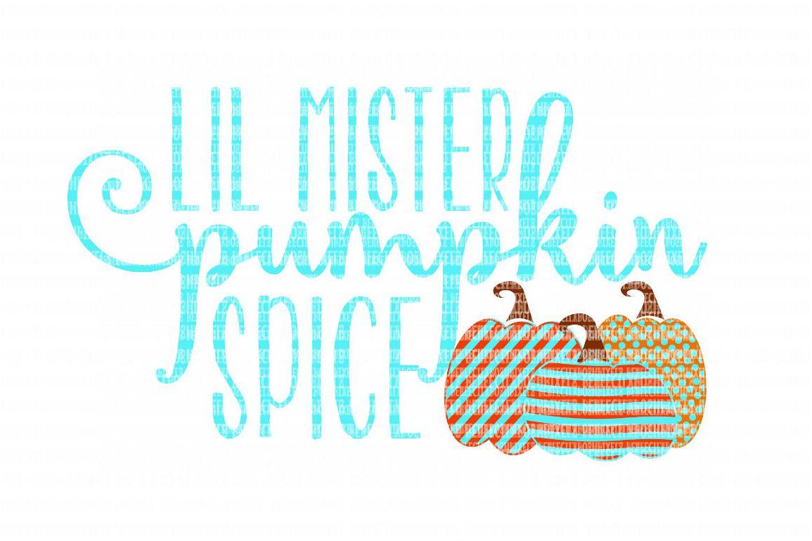 Lil Mister Pumpkin Spice SVG, Iron On Decals, Thanksgiving, Halloween svg, dxf for Cricut, Svg Files, svg For Cricut, SVG for Silhouette example image 1