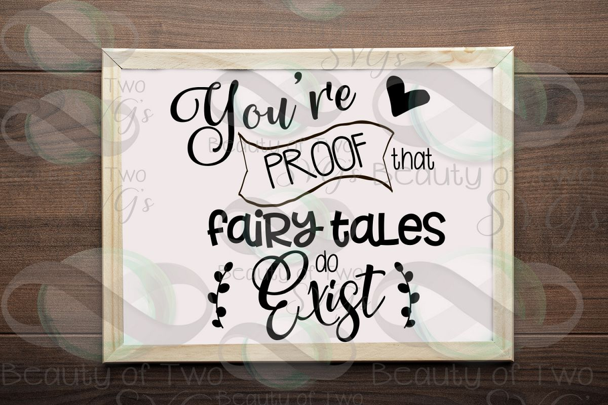 Love svg, You're proof fairytales exist svg, soulmate svg example image 1