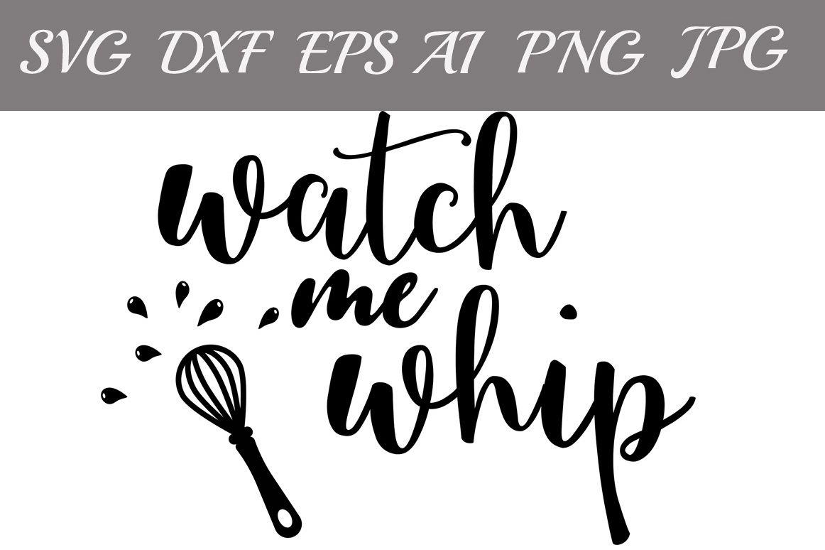 Watch Me Whip Svg example image 1