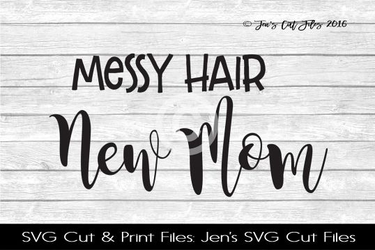 Messy Hair New Mom SVG Cut File example image 1