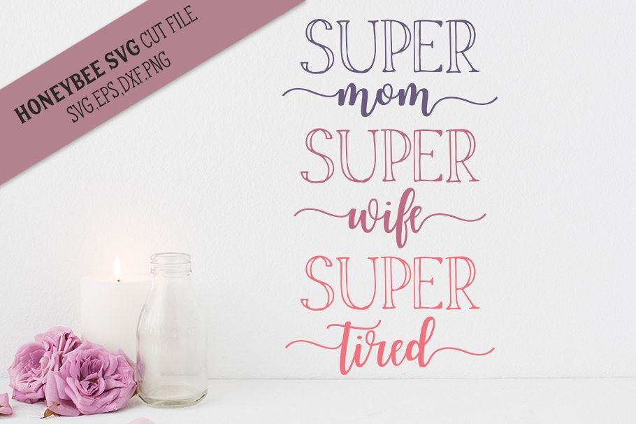 Super Mom Super Tired SVG Cut File example image 1